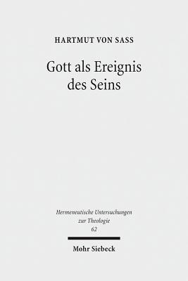 Gott ALS Ereignis Des Seins: Versuch Einer Hermeneutischen Onto-Theologie - Sass, Hartmut Von
