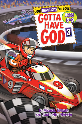 Gotta Have God 3: Fun Devotions for Boys Ages 6-9 - Brewer, H Michael, and Brewer, Janet Neff