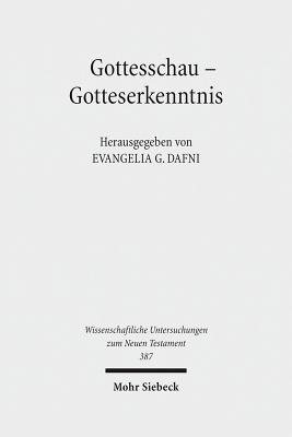 Gottesschau - Gotteserkenntnis: Studien Zur Theologie Der Septuaginta, Band I - Dafni, Evangelia G (Editor)