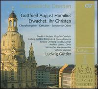 Gottfried Homilius: Erwachet, ihr Christen - Andreas Lorenz (oboe); Barbara Christina Steude (soprano); Bernd Haubold (contrabass); Clemens Volkmar (tenor);...