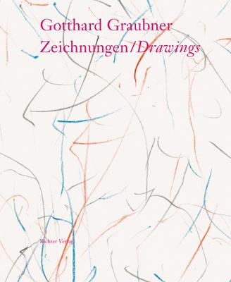 Gotthard Graubner: Zeichnungen / Drawings - Franz, Erich, and Kahmen, Volker