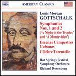 Gottschalk: Symphonies Nos. 1 & 2; Escenas Campestres Cubanas; C?l?bre Tarantelle
