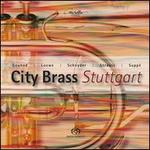 Gounod, Loewe, Schnyder, Strauss & Suppé: City Brass Stuttgart - City Brass Stuttgart