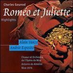 Gounod:  Roméo et Juliette [Highlights]