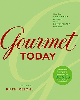 Gourmet Today: More Than 1000 All-New Recipes for the Contemporary Kitchen - Reichl, Ruth (Editor)