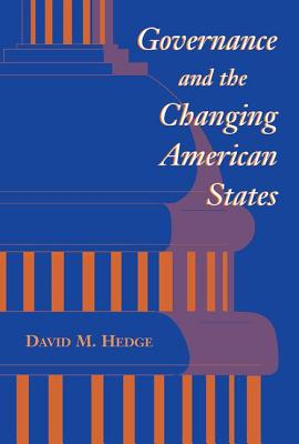 Governance And The Changing American States - Hedge, David M.