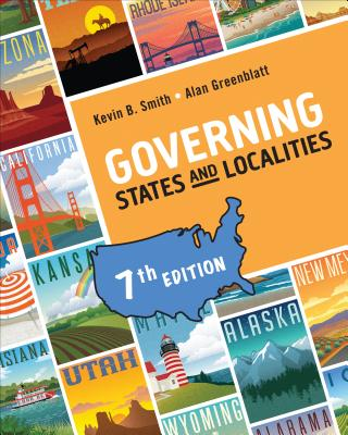 Governing States and Localities - Smith, Kevin B, and Greenblatt, Alan H