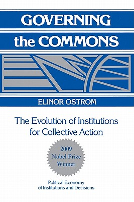 Governing the Commons: The Evolution of Institutions for Collective Action - Ostrom, Elinor, and Elinor, Ostrom, and Calvert, Randall (Editor)