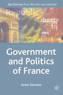 Government and Politics of France - Stevens, Anne H