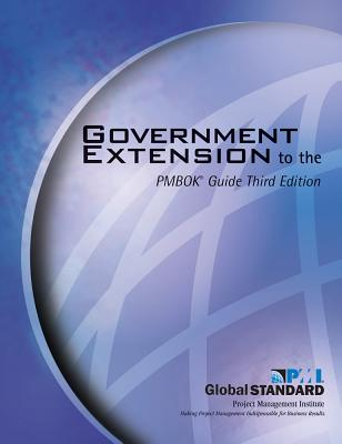 Government Extension to the PMBOK Guide - Project Management Institute (Creator)