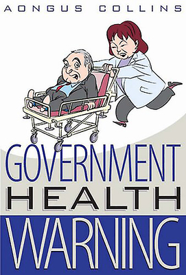 Government Health Warning - Collins, Aongus
