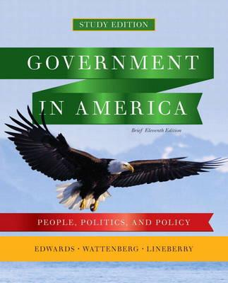 Government in America: People, Politics, and Policy, Brief Study Edition with Mypoliscilab with Etext -- Access Card Package - Kerin, Roger A, and Edwards, George C, III, and Wattenberg, Martin P