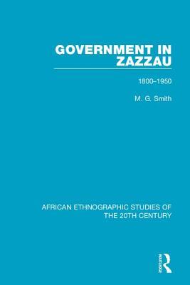 Government in Zazzau: 1800-1950 - Smith, M. G.