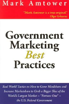 Government Marketing - Best Practices - Amtower, Mark