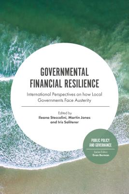 Governmental Financial Resilience: International Perspectives on How Local Governments Face Austerity - Steccolini, Ileana (Editor), and Singh Jones, Martin David (Editor), and Saliterer, Iris (Editor)