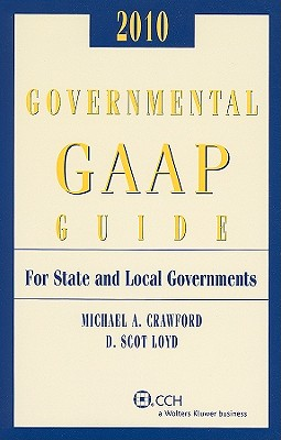 Governmental GAAP Guide for State and Local Governments - Crawford, Michael A, and Loyd, D Scot