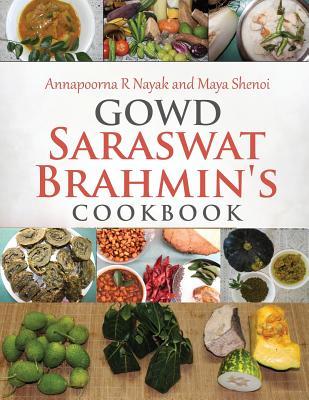 Gowd Saraswat Brahmin's Cookbook - Nayak, Annapoorna R, and Shenoi, Maya