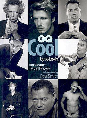 GQ Cool - Levin, Jo, and Bowie, David (Foreword by), and Smith, Paul (Afterword by)