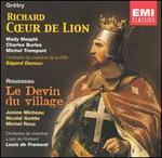 Gr�try: Richard Coeur de Lion; Rousseau: Le Devin du village