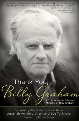 Gracias, Billy Graham: Un Tributo a la Vida y Ministerio de Billy Graham - Armfield, Jerushah (Compiled by), and Tchividjian, Aram (Compiled by), and Tchividjian, Boz (Compiled by)