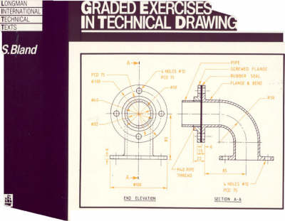Graded Exercises in Technical Drawing - Bland, Stuart