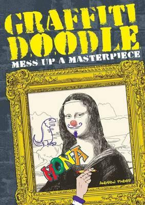 Graffiti Doodle: Mess Up a Masterpiece - Pinder, Andrew