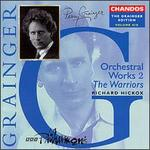 Grainger Edition, Vol.6: Orchestral Works