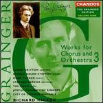 Grainger: Works for Chorus and Orchestra 3