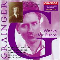 Grainger: Works for Piano - Antony Gray (piano); Barry Peter Ould (piano); John Lavender (piano); Penelope Thwaites (piano); Rhonda Gillespie (piano);...