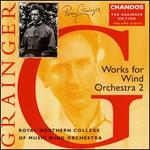 Grainger: Works for Wind Orchestra 2