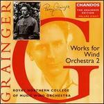 Grainger: Works for Wind Orchestrra 2