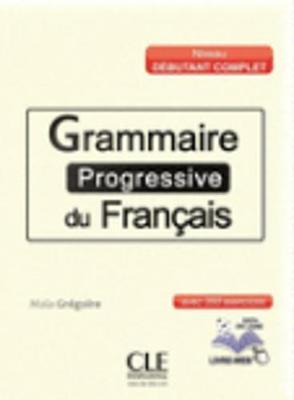 Grammaire Progressive Du Francais - Nouvelle Edition: Livre Debutant Compl - Fuligni, Bruno