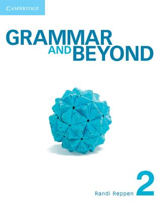 Grammar and Beyond Level 2 Student's Book, Workbook, and Writing Skills Interactive for Blackboard Pack - Reppen, Randi, and Zwier, Lawrence J., and Holden, Harry