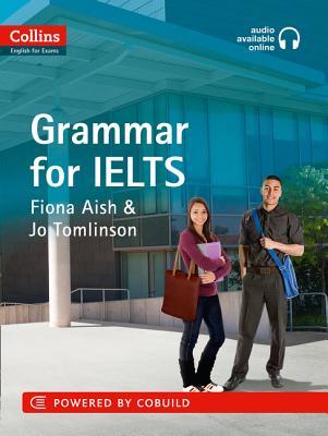 Grammar: IELTS 5-6+ (B1+) - Aish, Fiona, and Tomlinson, Jo