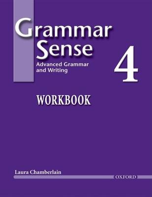 Grammar Sense 4: Advanced Grammar and Writing - Chamberlain, Laura