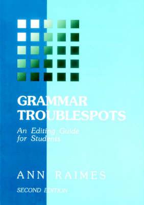 Grammar Troublespots: An Editing Guide for Students - Raimes, Ann