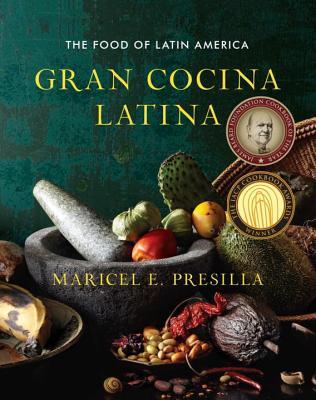 Gran Cocina Latina: The Food of Latin America - Presilla, Maricel E.