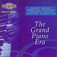 Grand Piano: The Grand Piano Era - Ferruccio Busoni (piano); Frederic Lamond (piano); Harold Bauer (piano); Ignace Jan Paderewski (piano);...