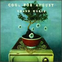 Grand World - Cool For August
