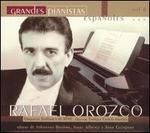 Grandes pianistas Espa�oles, Vol. 6: Rafael Orozco