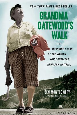 Grandma Gatewood's Walk - Montgomery, Ben