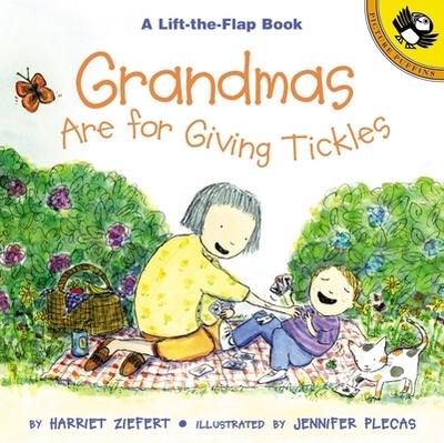 Grandmas Are for Giving Tickles - Ziefert, Harriet