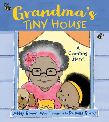 Grandma's Tiny House: A Counting Story! - Brown-Wood, Janay