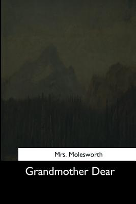 Grandmother Dear - Molesworth, Mrs