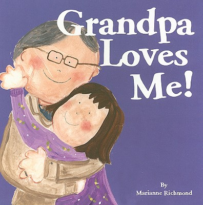 Grandpa Loves Me! - Richmond, Marianne