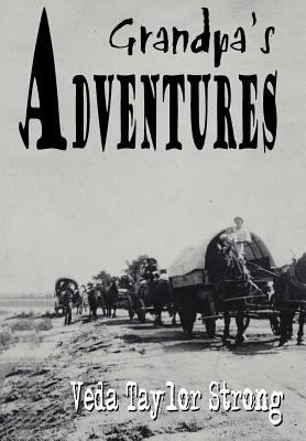 Grandpa's Adventures - Strong, Veda Taylor