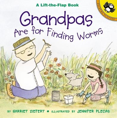 Grandpas Are for Finding Worms - Ziefert, Harriet