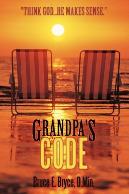 Grandpa's Code - Bryce D Min, Bruce E