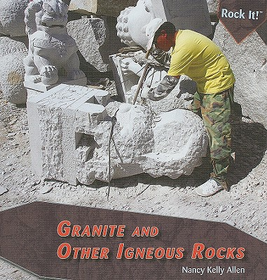 Granite and Other Igneous Rocks - Allen, Nancy Kelly
