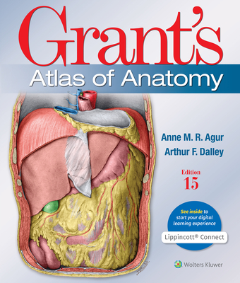 Grant's Atlas of Anatomy - Agur, Anne M R, BSC, Msc, PhD, and Dalley II, Arthur F, PhD